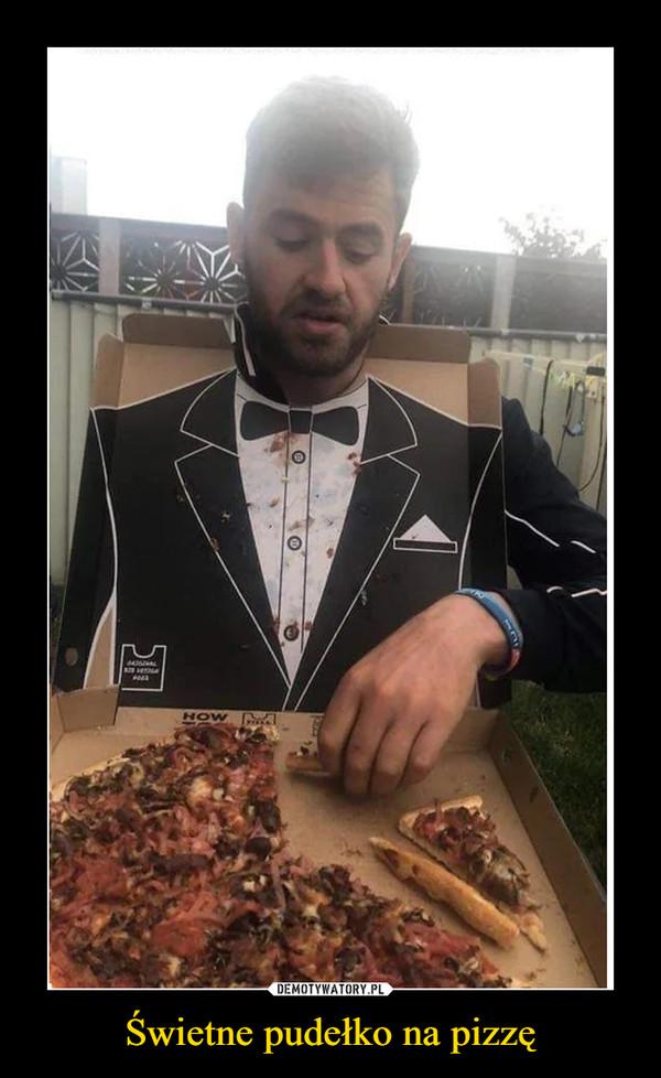 Świetne pudełko na pizzę –