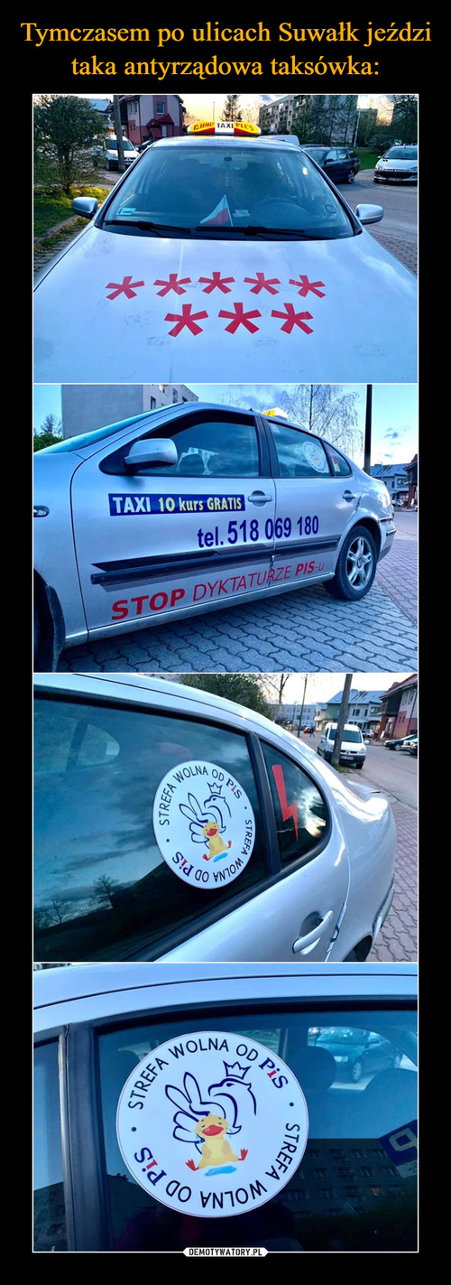 Tymczasem po ulicach Suwałk jeździ taka antyrządowa taksówka: