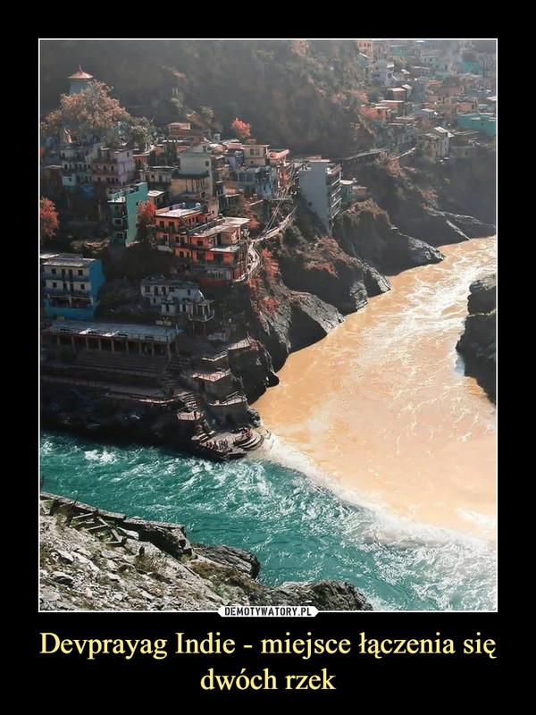 Devprayag Indie - miejsce łączenia się dwóch rzek –