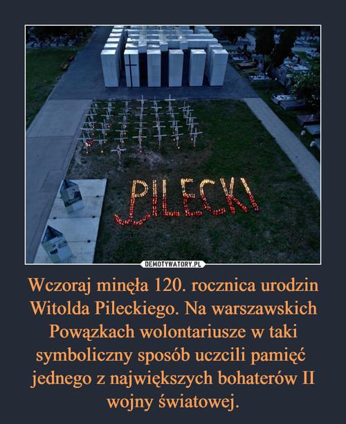 Wczoraj minęła 120. rocznica urodzin Witolda Pileckiego. Na warszawskich Powązkach wolontariusze w taki symboliczny sposób uczcili pamięć  jednego z największych bohaterów II wojny światowej.