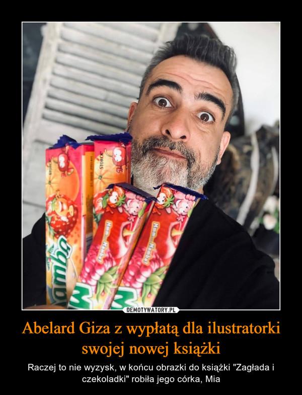 Abelard Giza z wypłatą dla ilustratorki swojej nowej książki