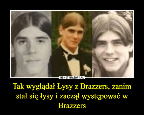 Tak wyglądał Łysy z Brazzers, zanim stał się łysy i zaczął występować w Brazzers