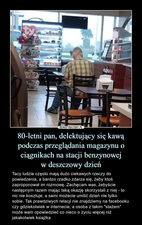 80-letni pan, delektujący się kawą podczas przeglądania magazynu o ciągnikach na stacji benzynowej w deszczowy dzień