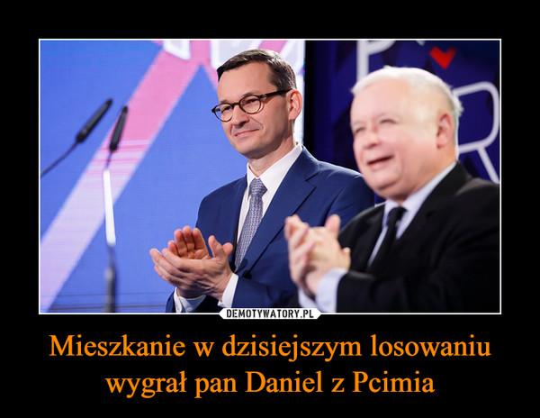Mieszkanie w dzisiejszym losowaniu wygrał pan Daniel z Pcimia –