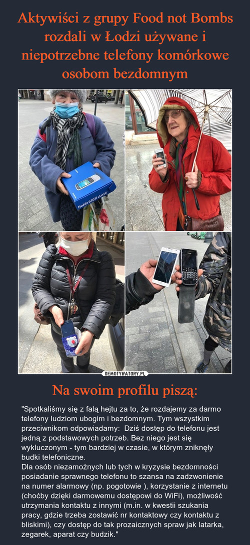 Aktywiści z grupy Food not Bombs rozdali w Łodzi używane i niepotrzebne telefony komórkowe osobom bezdomnym Na swoim profilu piszą: