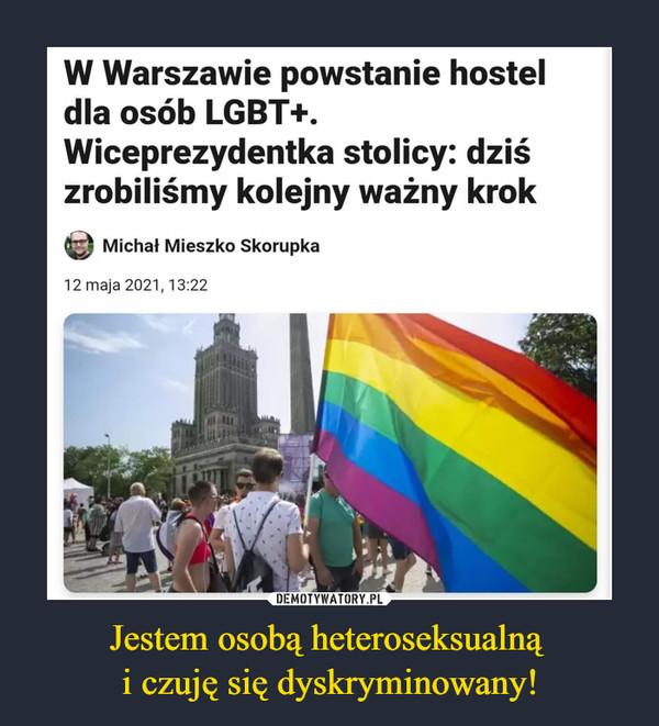 Jestem osobą heteroseksualną i czuję się dyskryminowany! –  W Warszawie powstanie hostel dla osób LGBT+. Wiceprezydentka stolicy: dziś zrobiliśmy kolejny ważny krok Michał Mieszko Skorupka 12 maja 2021, 13:22