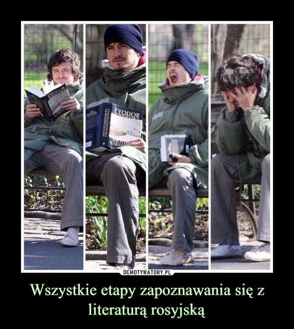 Wszystkie etapy zapoznawania się z literaturą rosyjską –