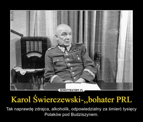 Karol Świerczewski-,,bohater PRL