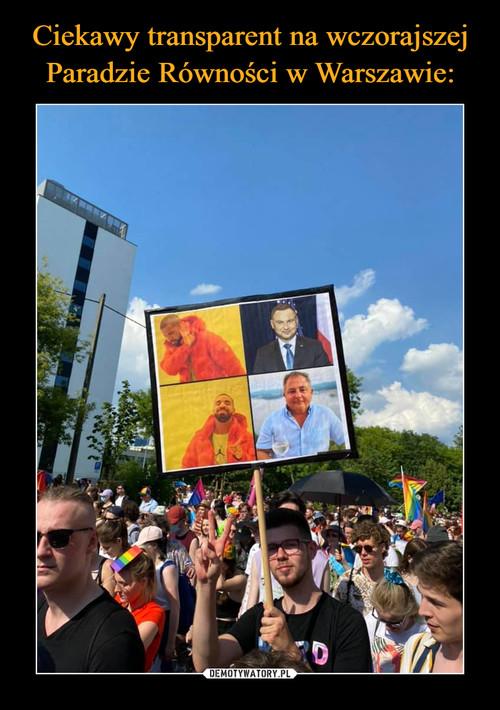 Ciekawy transparent na wczorajszej Paradzie Równości w Warszawie: