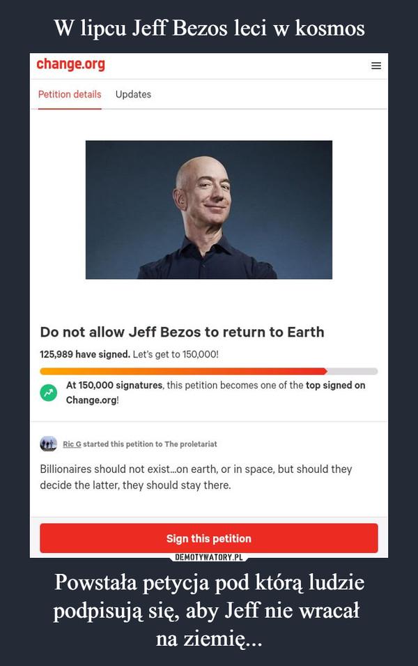Powstała petycja pod którą ludzie podpisują się, aby Jeff nie wracał na ziemię... –