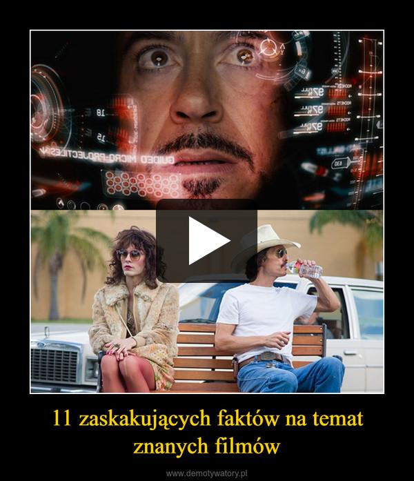 11 zaskakujących faktów na temat znanych filmów –