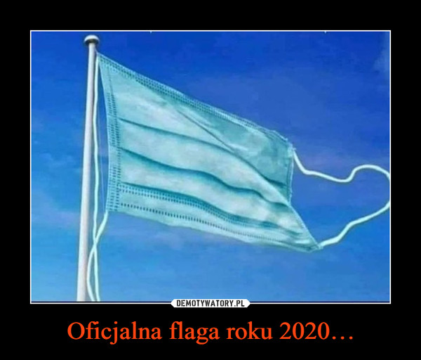 Oficjalna flaga roku 2020… –