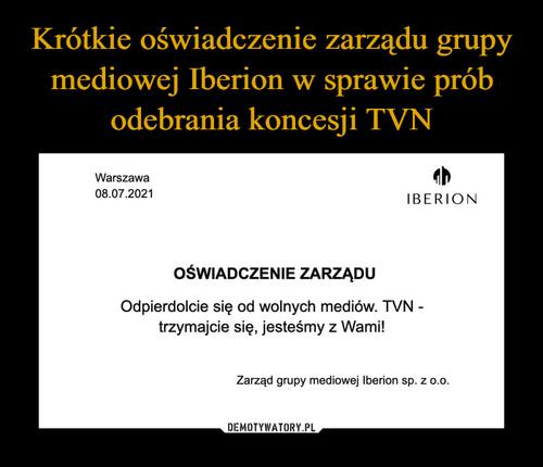 Krótkie oświadczenie zarządu grupy mediowej Iberion w sprawie prób odebrania koncesji TVN