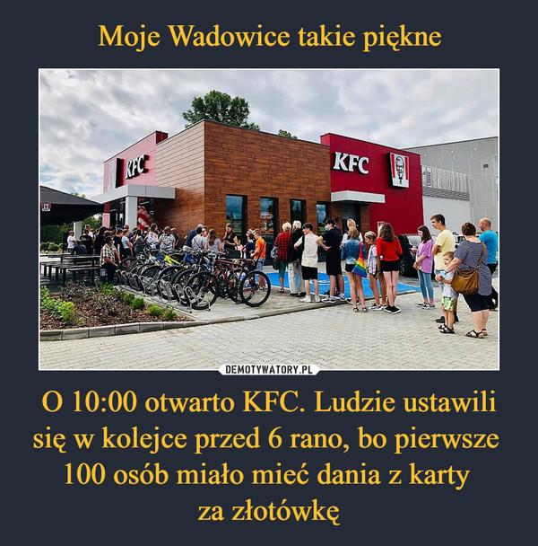 O 10:00 otwarto KFC. Ludzie ustawili się w kolejce przed 6 rano, bo pierwsze 100 osób miało mieć dania z karty za złotówkę –