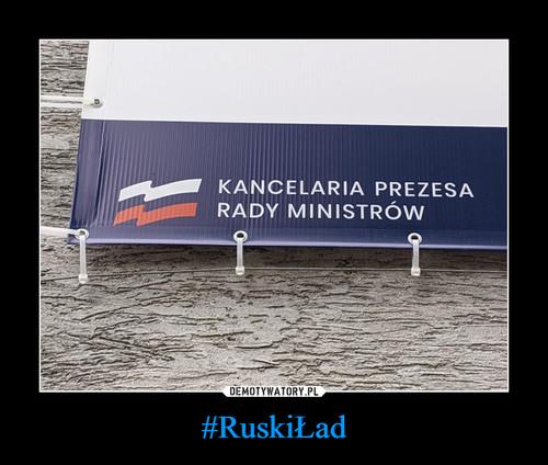 #RuskiŁad