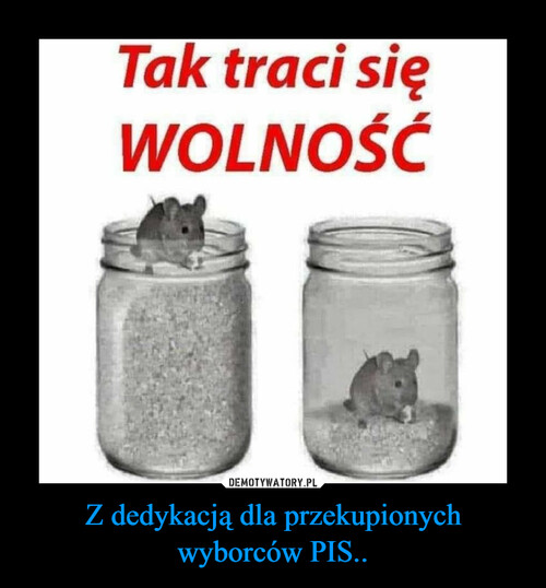 Z dedykacją dla przekupionych wyborców PIS..