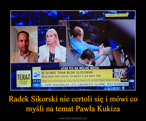 Radek Sikorski nie certoli się i mówi co myśli na temat Pawła Kukiza –