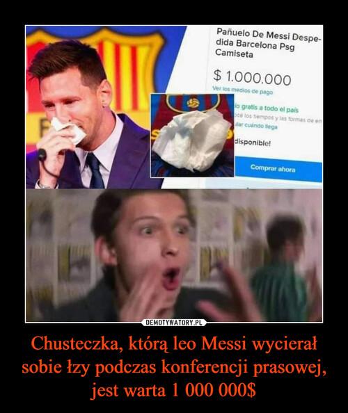 Chusteczka, którą leo Messi wycierał sobie łzy podczas konferencji prasowej, jest warta 1 000 000$