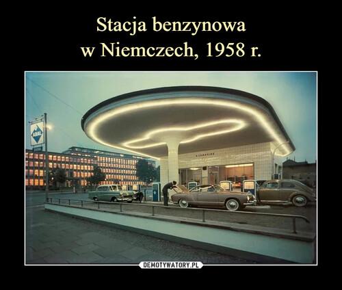 Stacja benzynowa w Niemczech, 1958 r.