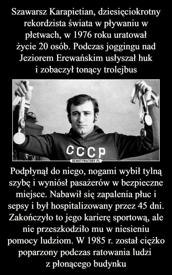 Podpłynął do niego, nogami wybił tylną szybę i wyniósł pasażerów w bezpieczne miejsce. Nabawił się zapalenia płuc i sepsy i był hospitalizowany przez 45 dni. Zakończyło to jego karierę sportową, ale nie przeszkodziło mu w niesieniu pomocy ludziom. W 1985 r. został ciężko poparzony podczas ratowania ludzi z płonącego budynku –