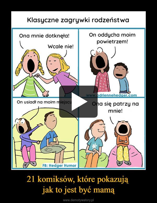 21 komiksów, które pokazują jak to jest być mamą –
