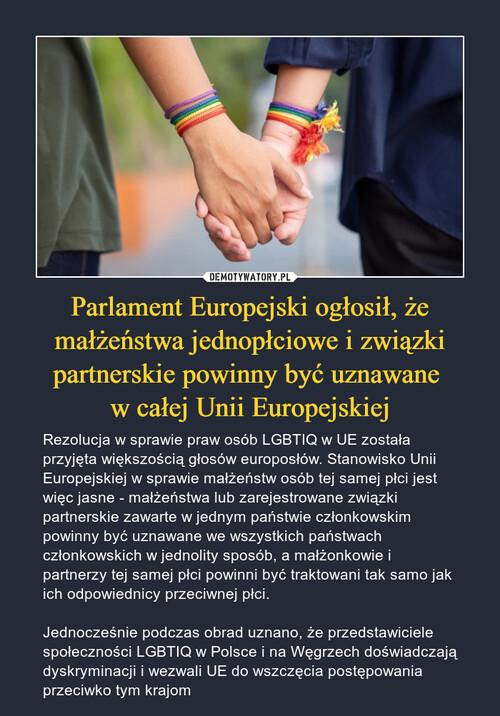 Parlament Europejski ogłosił, że małżeństwa jednopłciowe i związki partnerskie powinny być uznawane  w całej Unii Europejskiej