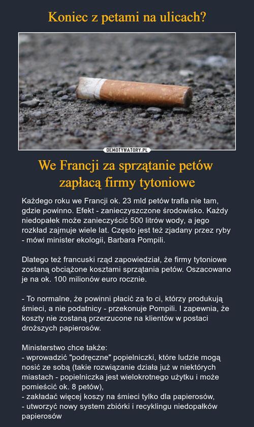 Koniec z petami na ulicach? We Francji za sprzątanie petów  zapłacą firmy tytoniowe