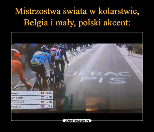 Mistrzostwa świata w kolarstwie, Belgia i mały, polski akcent: