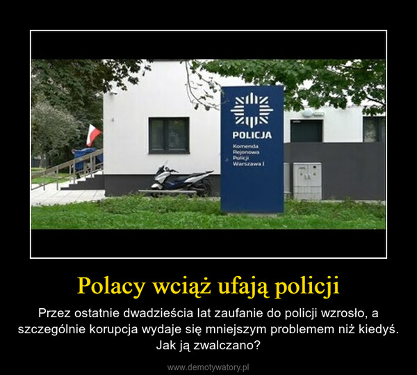 Polacy wciąż ufają policji – Przez ostatnie dwadzieścia lat zaufanie do policji wzrosło, a szczególnie korupcja wydaje się mniejszym problemem niż kiedyś. Jak ją zwalczano?