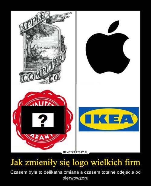 Jak zmieniły się logo wielkich firm