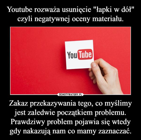 """Youtube rozważa usunięcie """"łapki w dół"""" czyli negatywnej ..."""